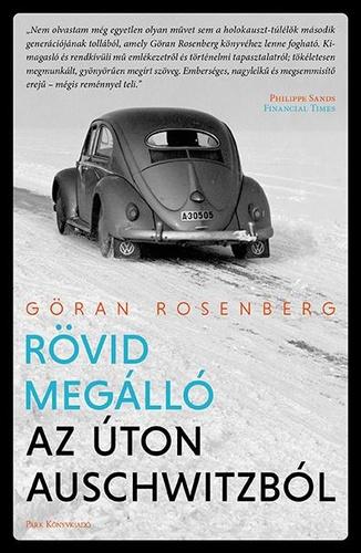 Göran Rosenberg: Rövid megálló az úton Auschwitzból