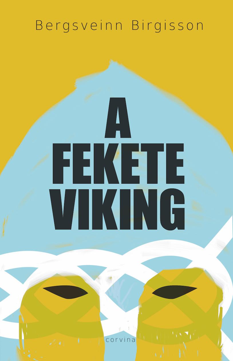 Bergsveinn Birgisson: A fekete viking