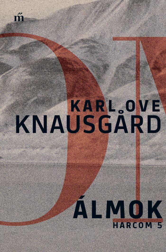 Karl Ove Knausgård: Álmok (Harcom 5.)